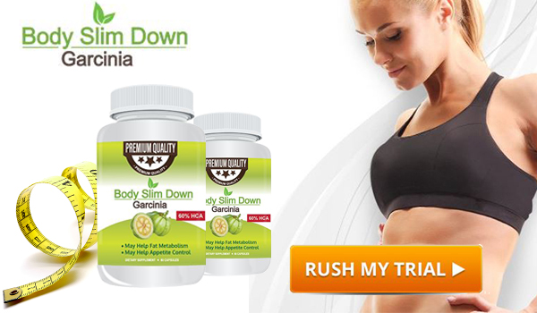 Body Slim Down Garcinia Trial